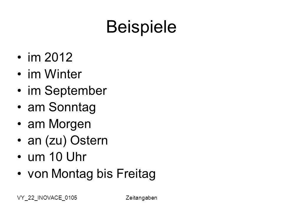 Beispiele im 2012 im Winter im September am Sonntag am Morgen