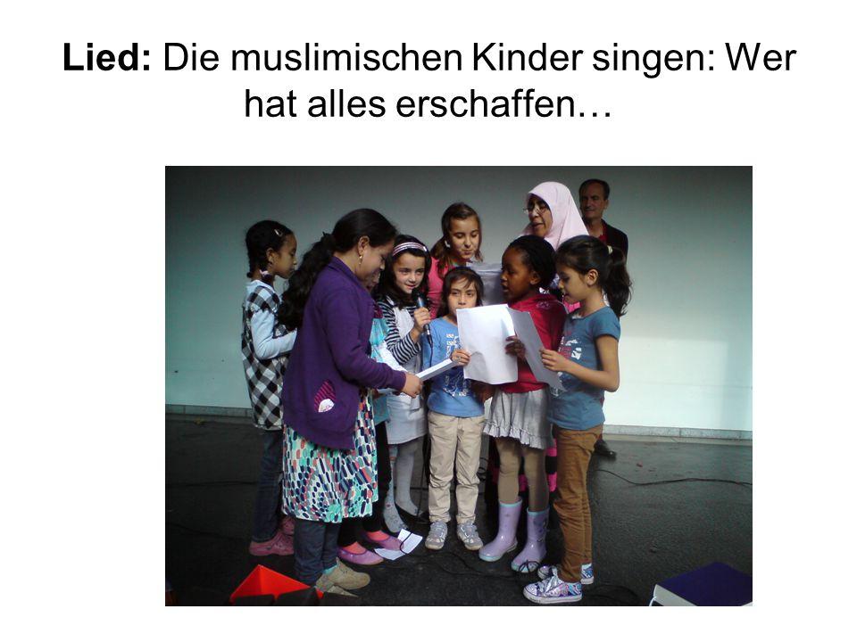 Lied: Die muslimischen Kinder singen: Wer hat alles erschaffen…