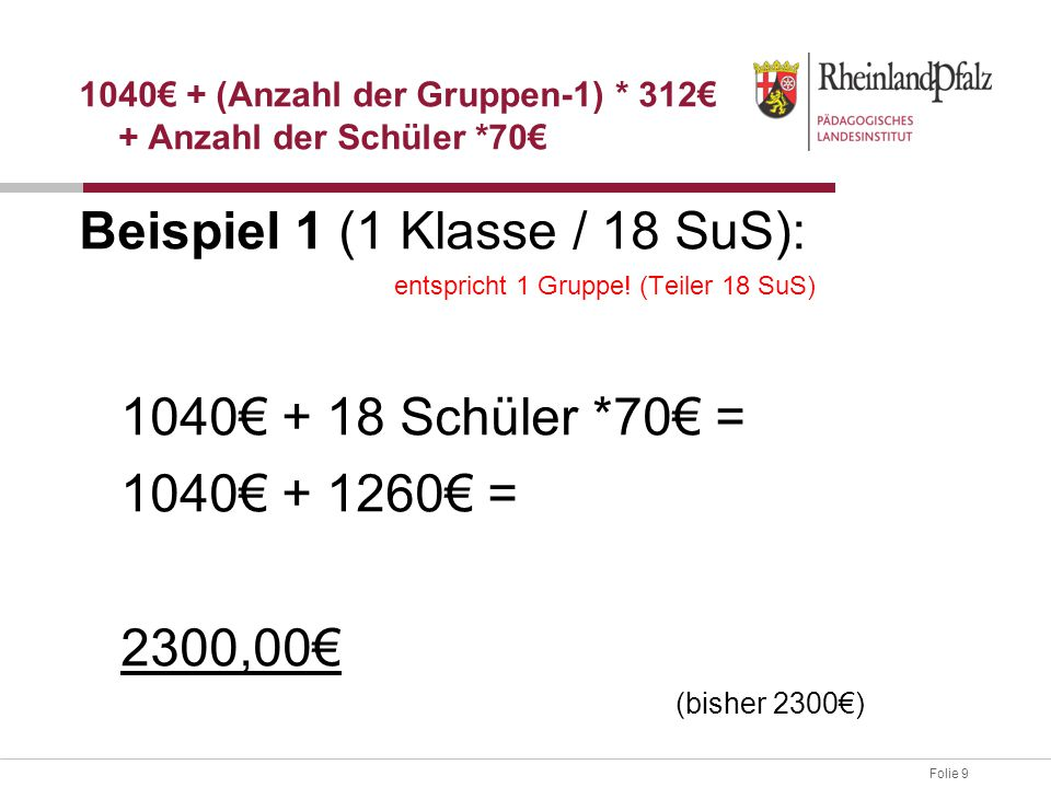 1040€ + (Anzahl der Gruppen-1) * 312€ + Anzahl der Schüler *70€