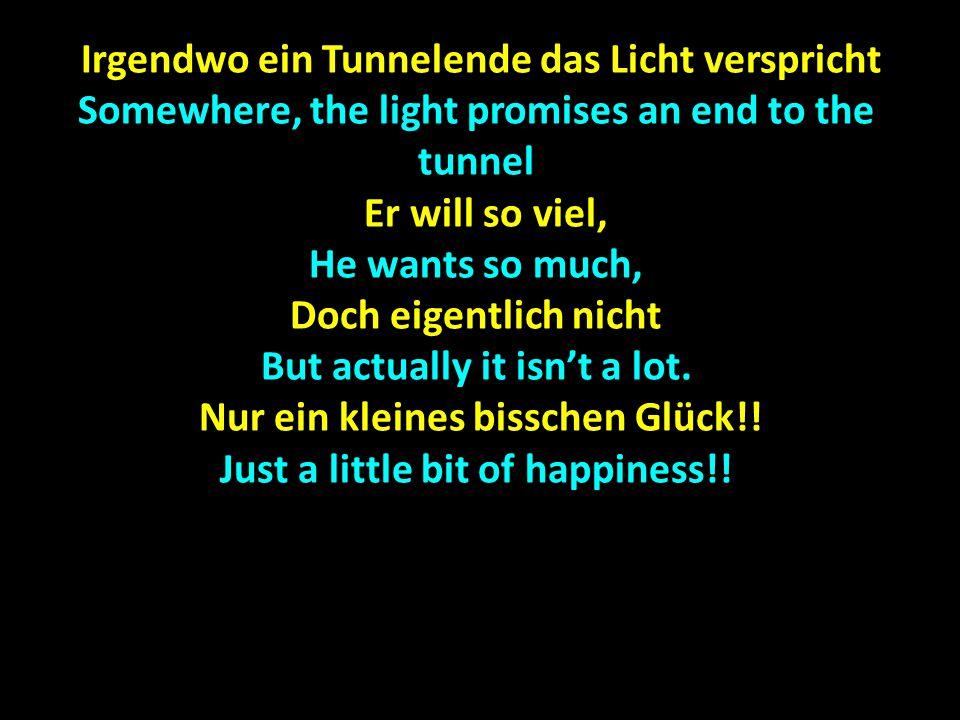 Irgendwo ein Tunnelende das Licht verspricht