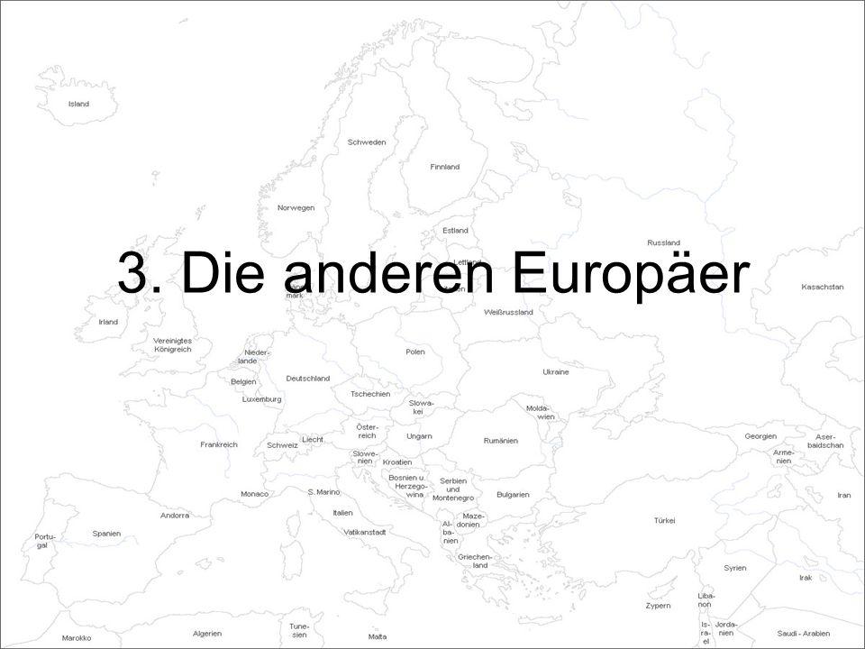 3. Die anderen Europäer