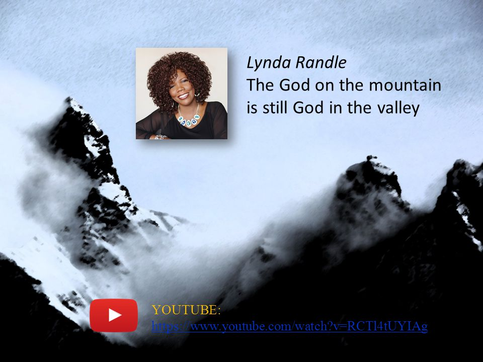 The God on the mountain is still God in the valley