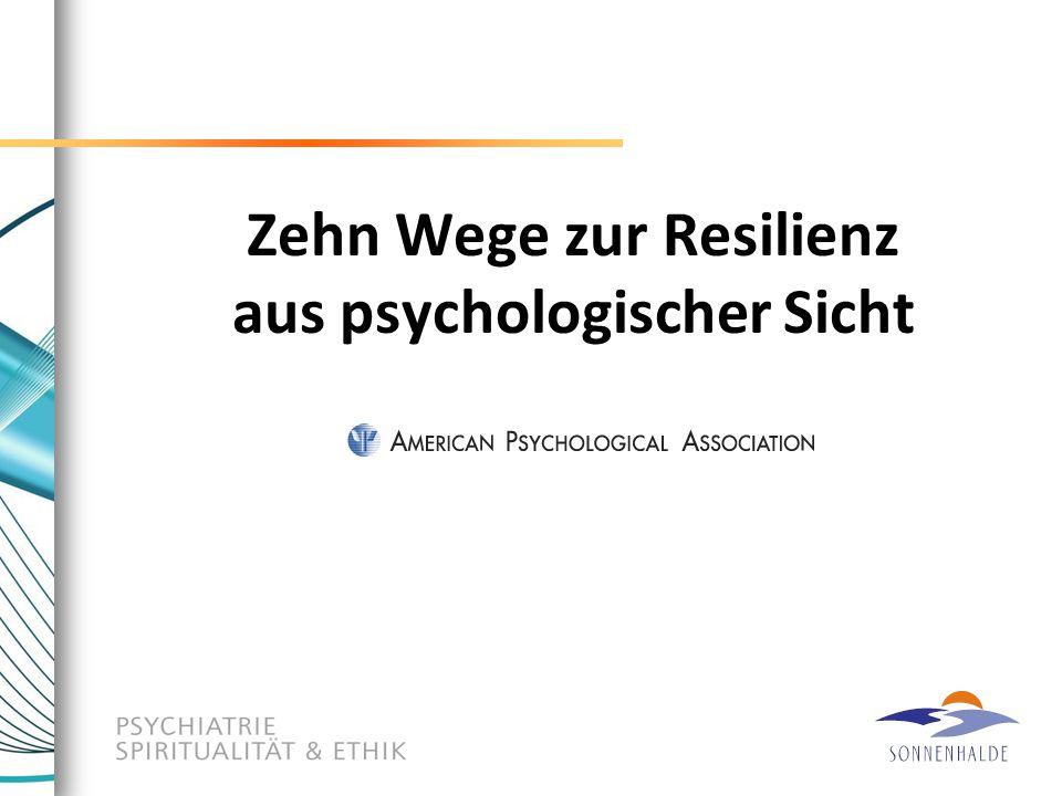 Zehn Wege zur Resilienz aus psychologischer Sicht