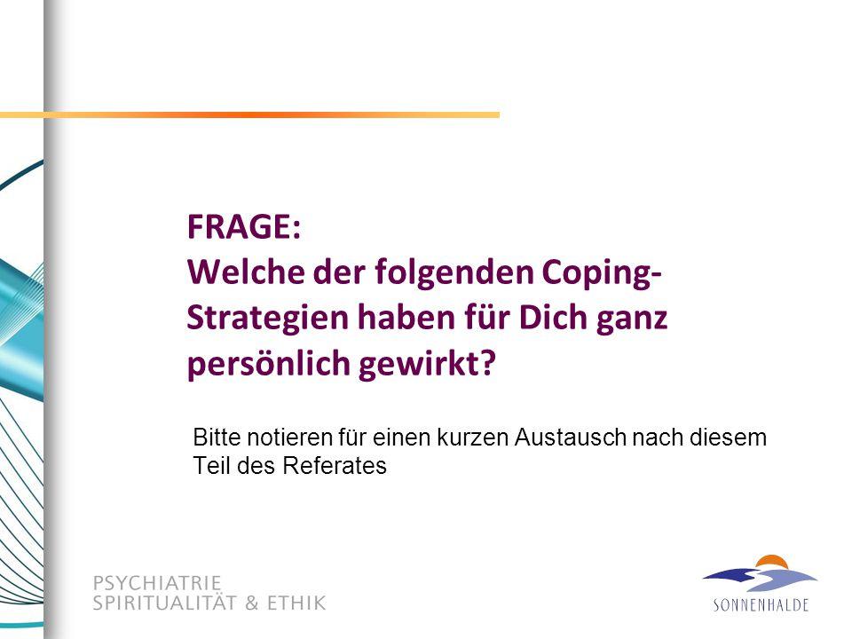 FRAGE: Welche der folgenden Coping-Strategien haben für Dich ganz persönlich gewirkt