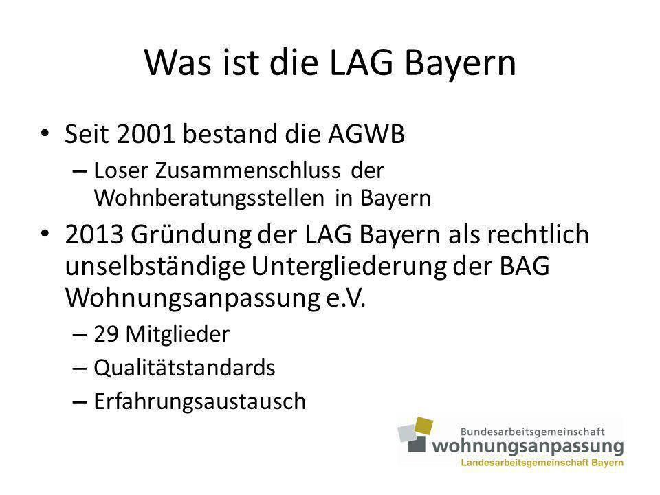 Was ist die LAG Bayern Seit 2001 bestand die AGWB