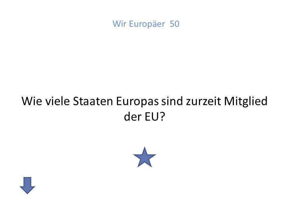 Wie viele Staaten Europas sind zurzeit Mitglied der EU