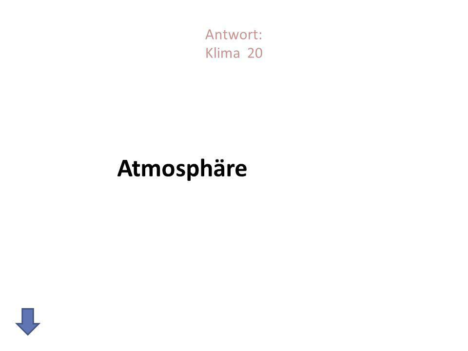 Antwort: Klima 20 Atmosphäre