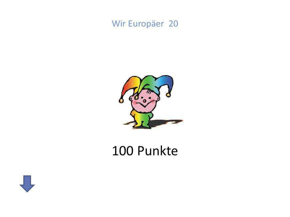 Wir Europäer 20 100 Punkte
