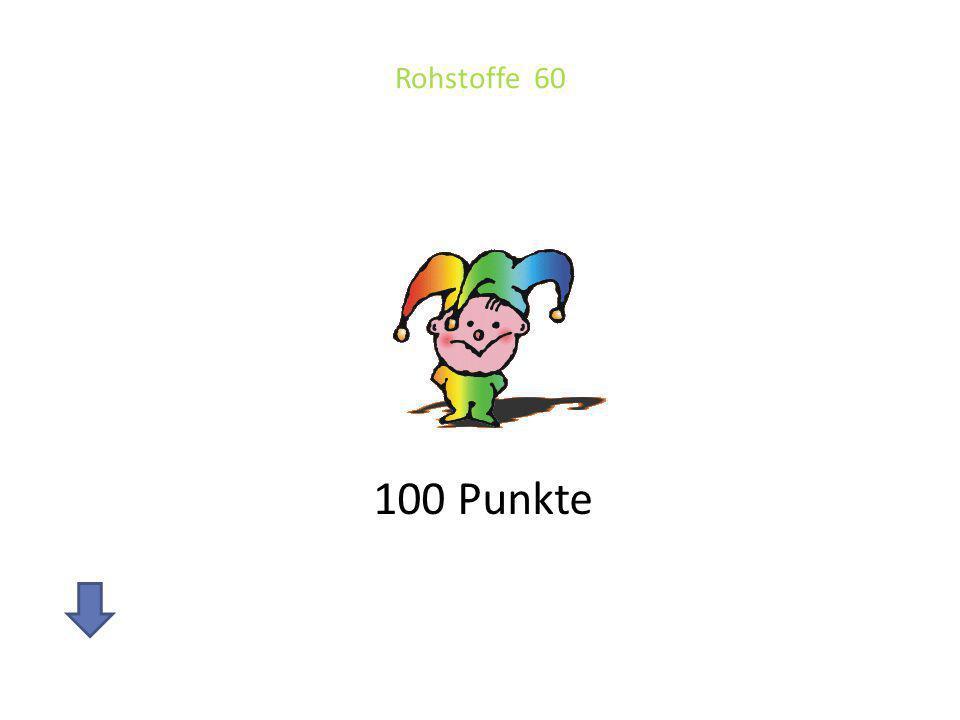 Rohstoffe 60 100 Punkte