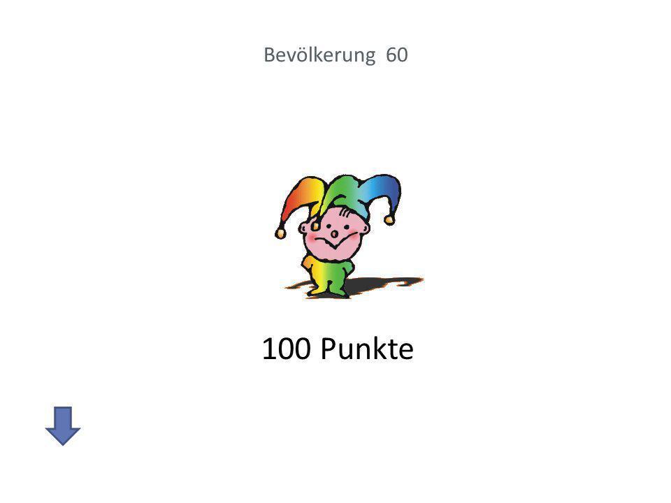 Bevölkerung 60 100 Punkte