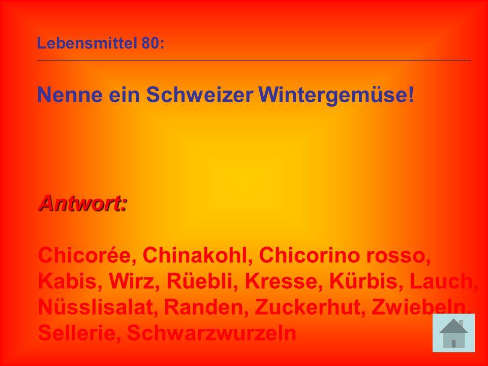 Nenne ein Schweizer Wintergemüse!