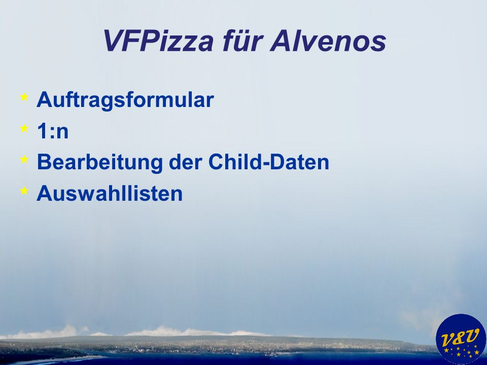 VFPizza für Alvenos Auftragsformular 1:n Bearbeitung der Child-Daten