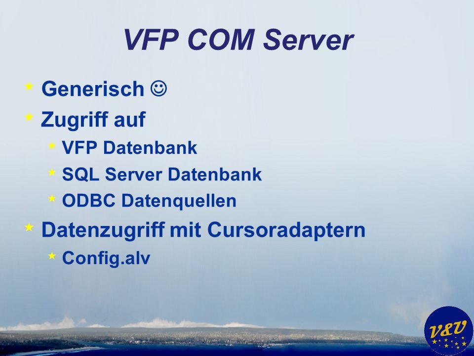 VFP COM Server Generisch  Zugriff auf Datenzugriff mit Cursoradaptern
