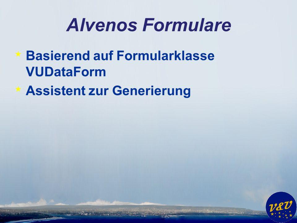 Alvenos Formulare Basierend auf Formularklasse VUDataForm