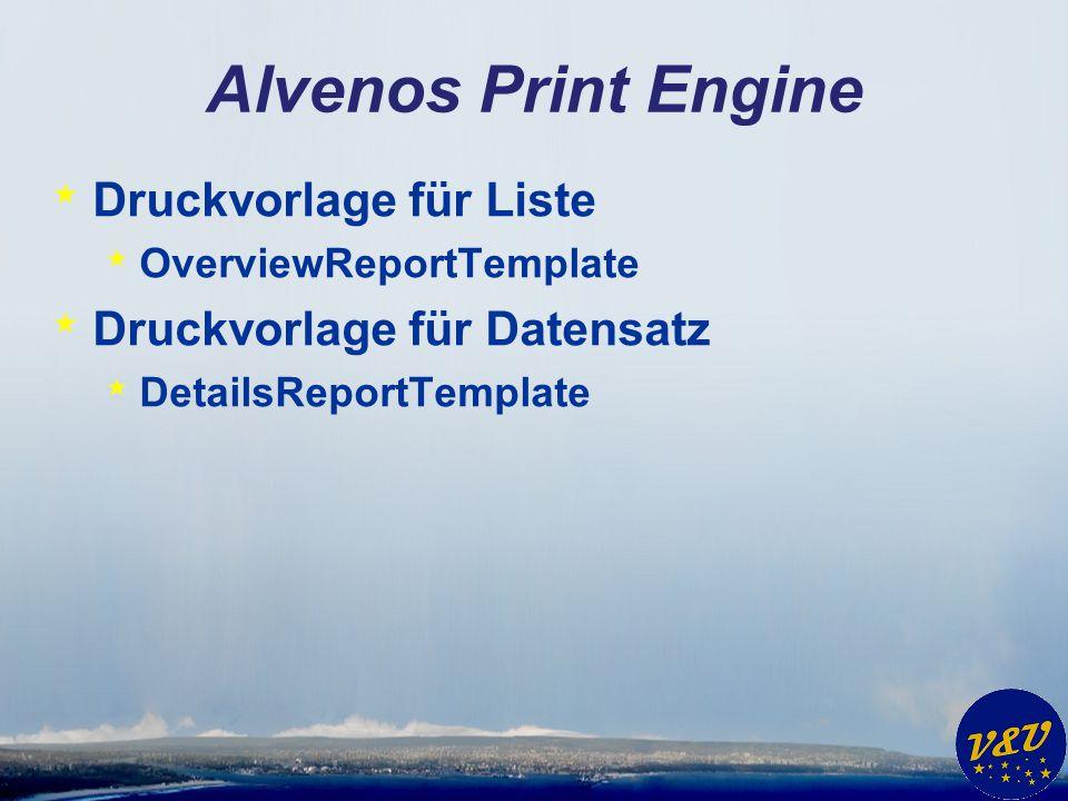 Alvenos Print Engine Druckvorlage für Liste Druckvorlage für Datensatz
