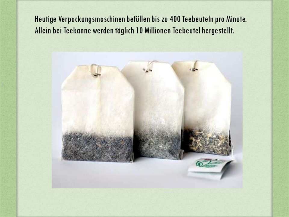 Heutige Verpackungsmaschinen befüllen bis zu 400 Teebeuteln pro Minute
