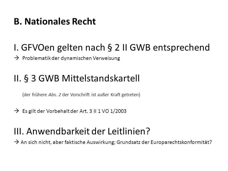 I. GFVOen gelten nach § 2 II GWB entsprechend