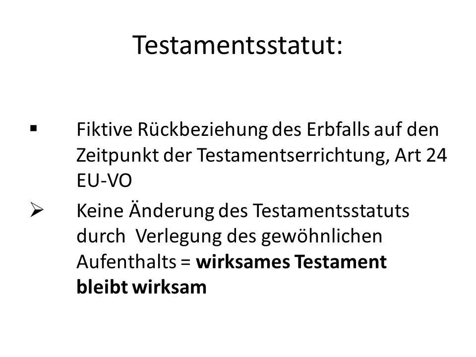 Testamentsstatut: Fiktive Rückbeziehung des Erbfalls auf den Zeitpunkt der Testamentserrichtung, Art 24 EU-VO.