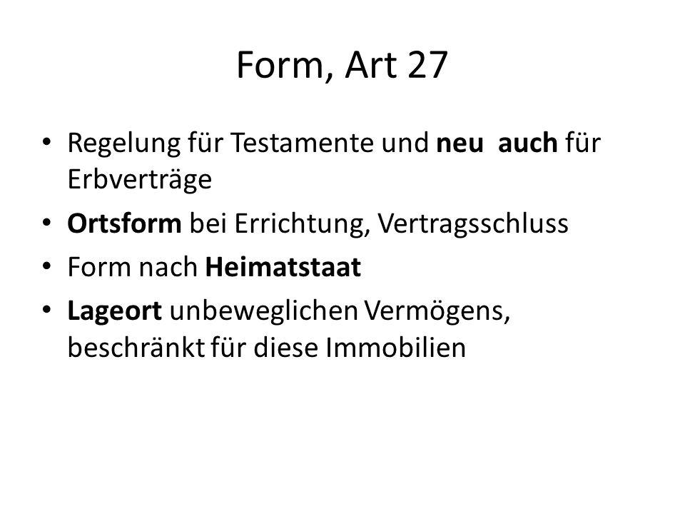 Form, Art 27 Regelung für Testamente und neu auch für Erbverträge