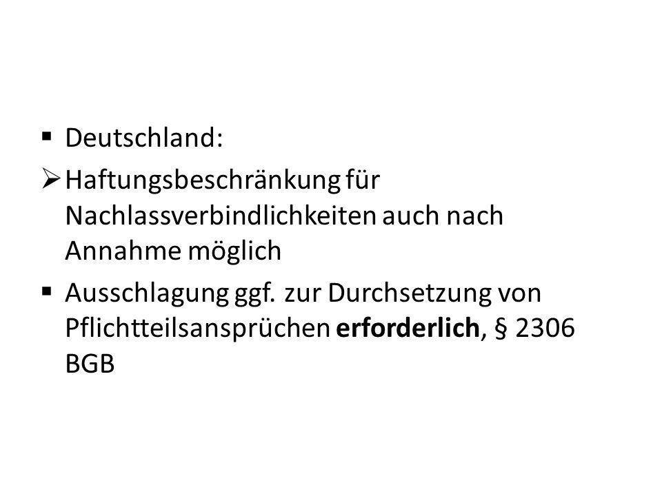 Deutschland: Haftungsbeschränkung für Nachlassverbindlichkeiten auch nach Annahme möglich.