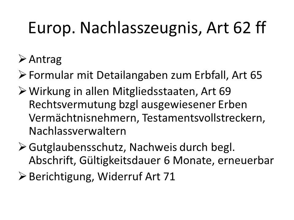 Europ. Nachlasszeugnis, Art 62 ff