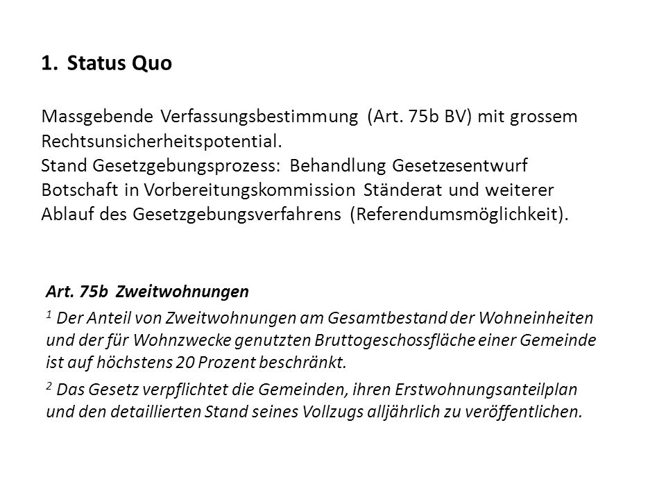 1. Status Quo Massgebende Verfassungsbestimmung (Art