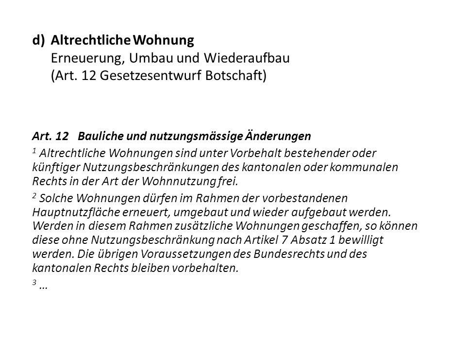 d). Altrechtliche Wohnung. Erneuerung, Umbau und Wiederaufbau. (Art