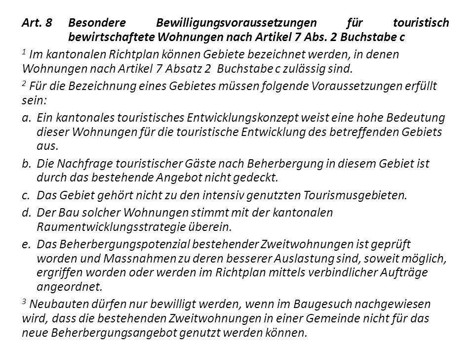 Art. 8 Besondere Bewilligungsvoraussetzungen für touristisch bewirtschaftete Wohnungen nach Artikel 7 Abs. 2 Buchstabe c