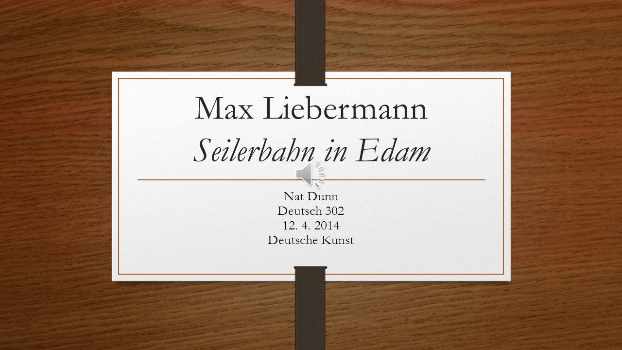 Max Liebermann Seilerbahn in Edam