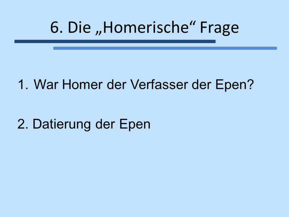 """6. Die """"Homerische Frage"""