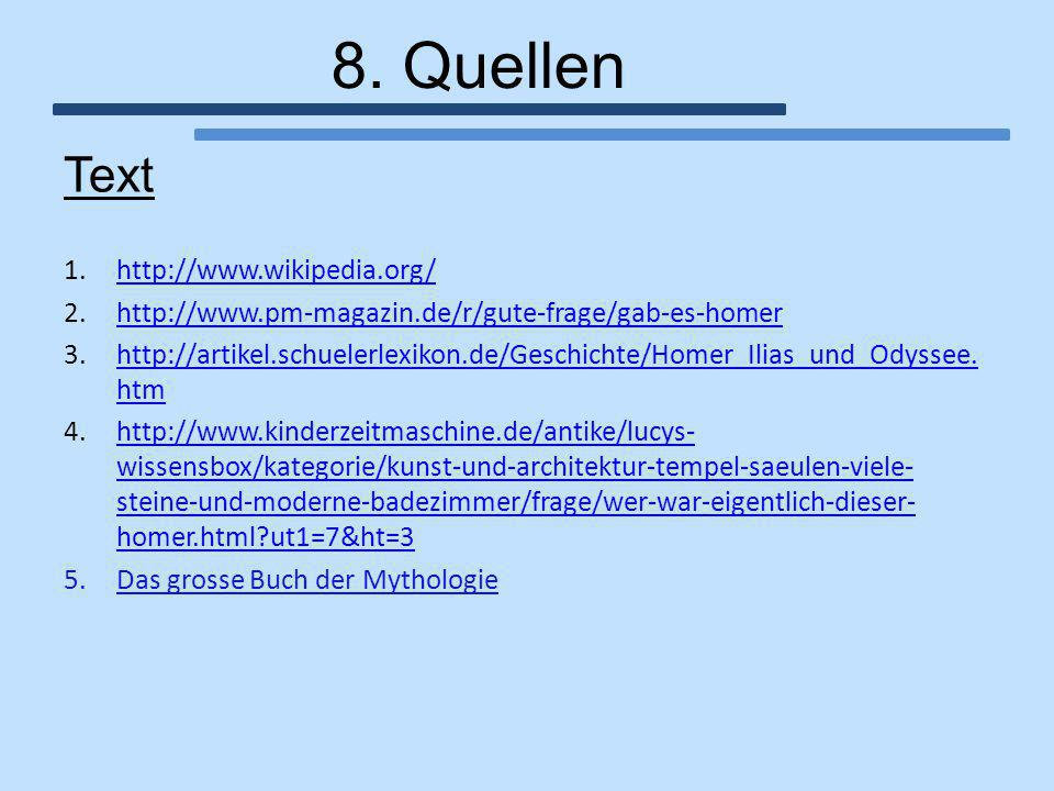 8. Quellen Text http://www.wikipedia.org/