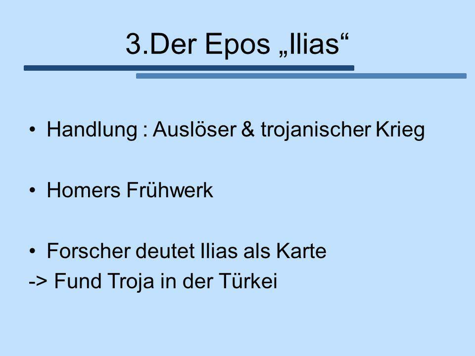 """3.Der Epos """"Ilias Handlung : Auslöser & trojanischer Krieg"""