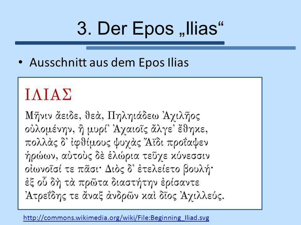 """3. Der Epos """"Ilias Ausschnitt aus dem Epos Ilias"""
