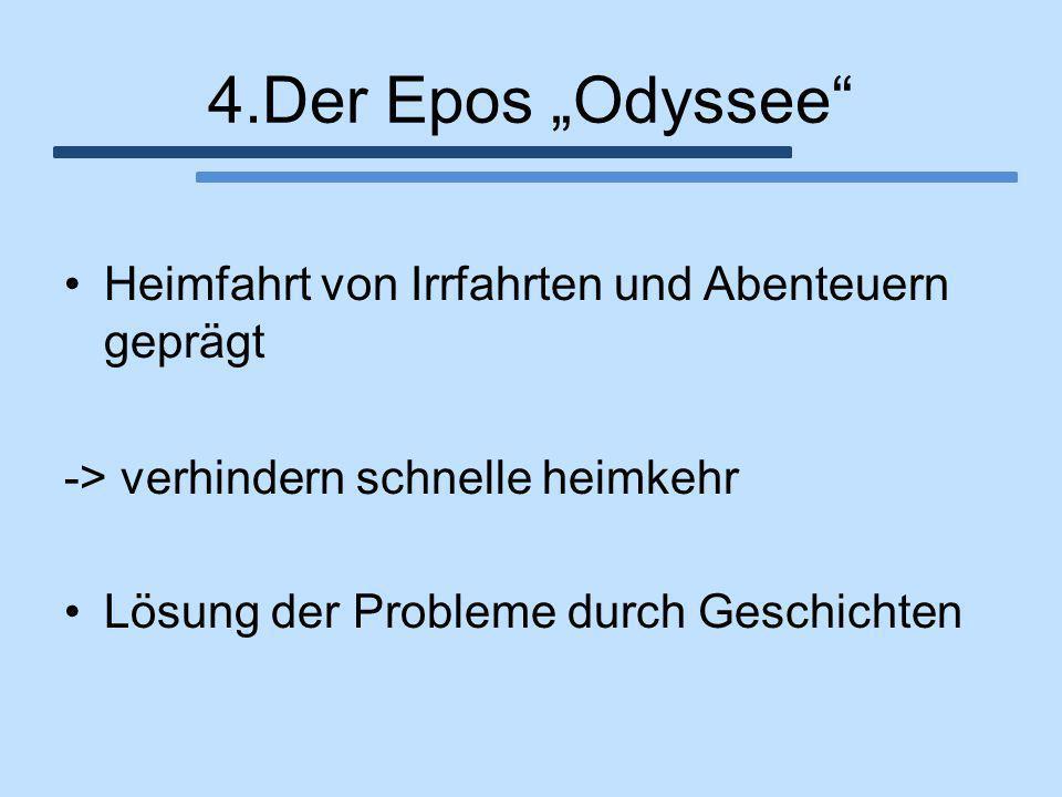 """4.Der Epos """"Odyssee Heimfahrt von Irrfahrten und Abenteuern geprägt"""