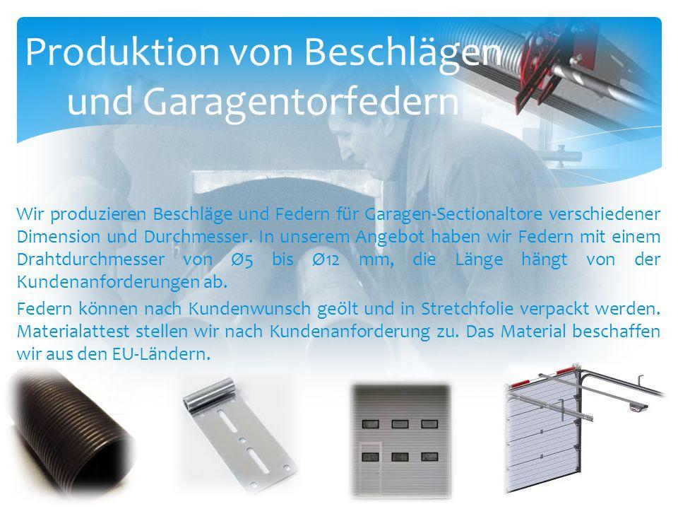 Produktion von Beschlägen und Garagentorfedern