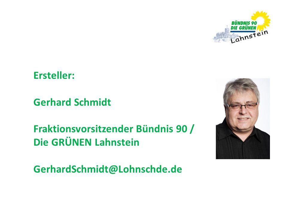 Ersteller: Gerhard Schmidt. Fraktionsvorsitzender Bündnis 90 / Die GRÜNEN Lahnstein.