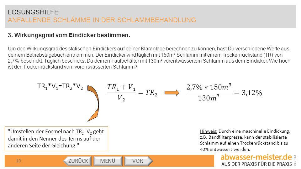TR1*V1=TR2*V2 𝑇𝑅1+𝑉1 𝑉2 =𝑇𝑅2 2,7%∗150𝑚³ 130𝑚³ =3,12% LÖSUNGSHILFE