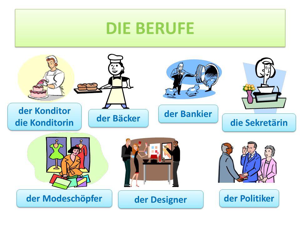 DIE BERUFE der Konditor die Konditorin der Bankier der Bäcker