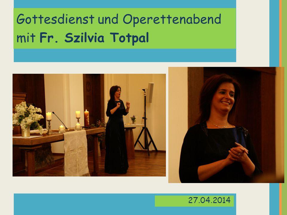 Gottesdienst und Operettenabend mit Fr. Szilvia Totpal