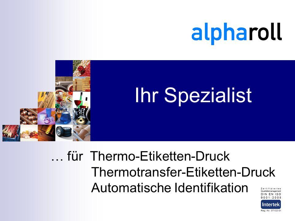 Ihr Spezialist … für Thermo-Etiketten-Druck Thermotransfer-Etiketten-Druck Automatische Identifikation.