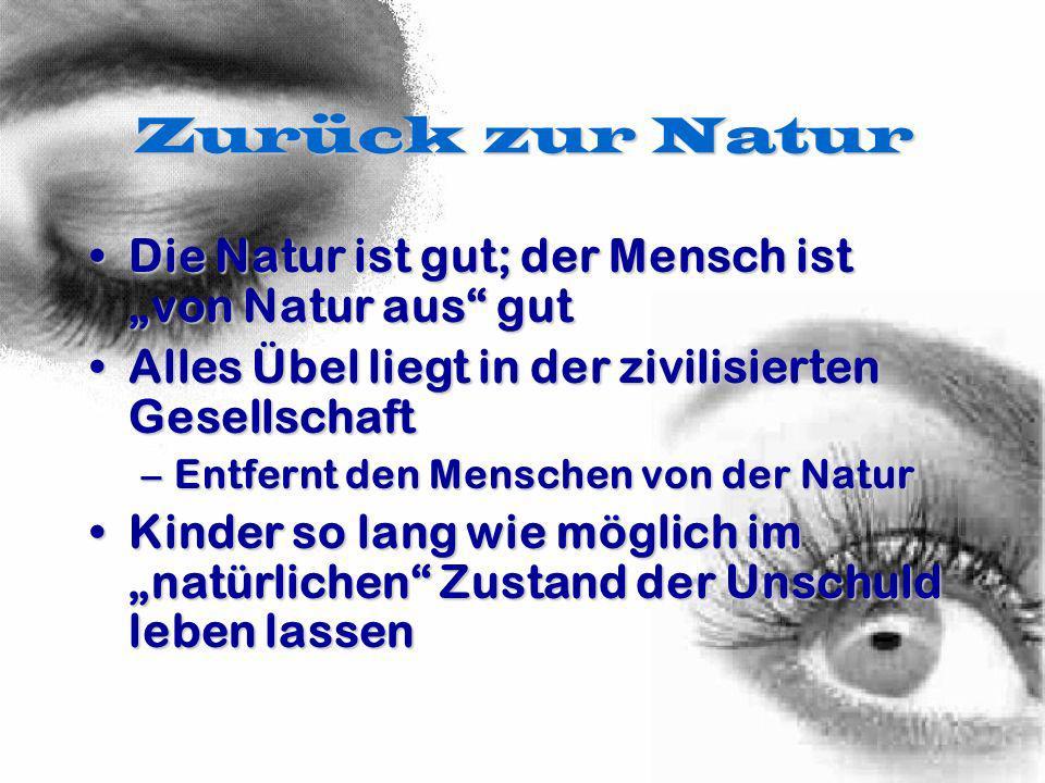 """Zurück zur Natur Die Natur ist gut; der Mensch ist """"von Natur aus gut"""