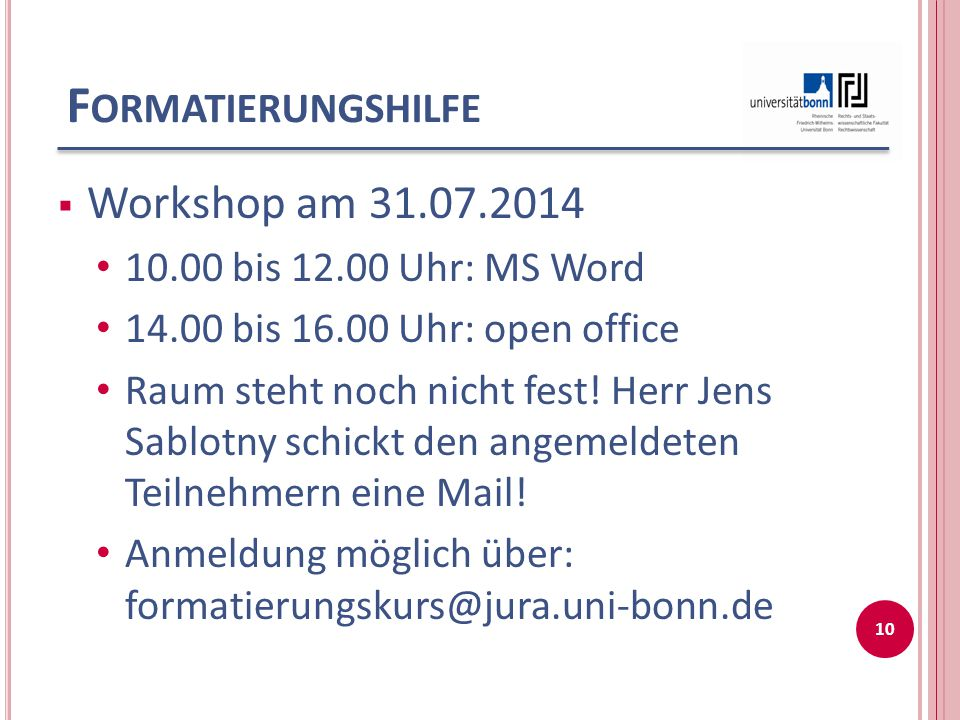 Formatierungshilfe Workshop am 31.07.2014 10.00 bis 12.00 Uhr: MS Word