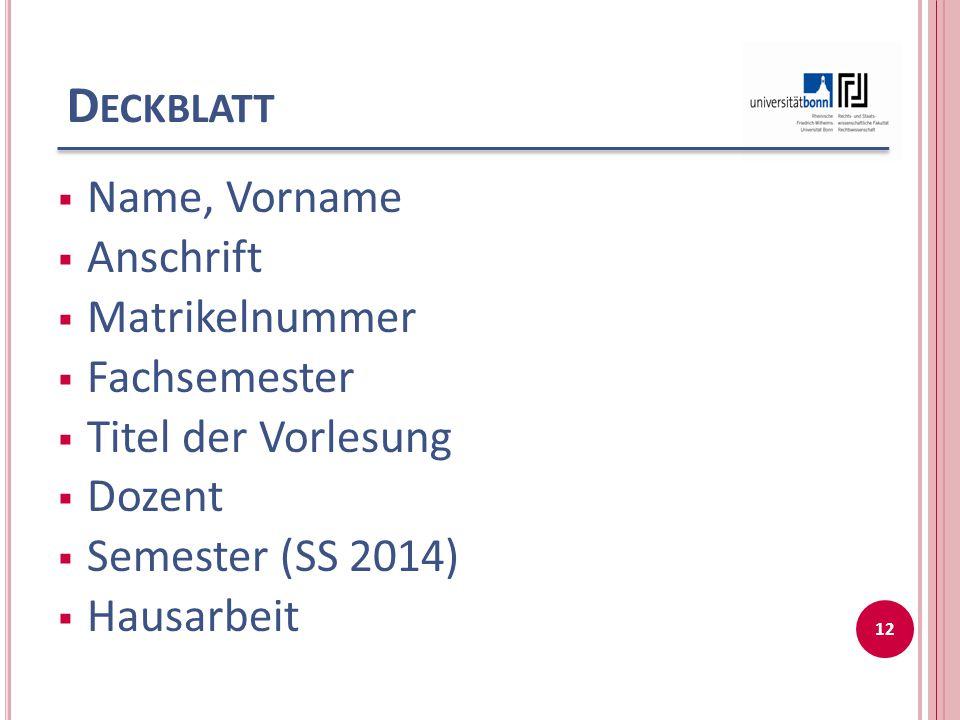 Deckblatt Name, Vorname Anschrift Matrikelnummer Fachsemester