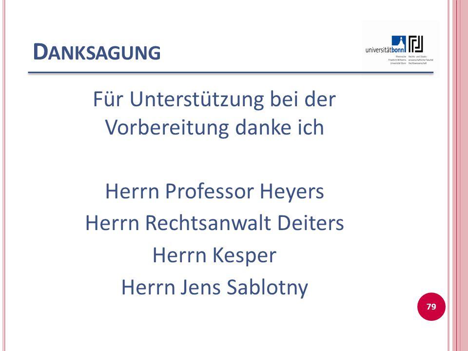 Danksagung Für Unterstützung bei der Vorbereitung danke ich Herrn Professor Heyers Herrn Rechtsanwalt Deiters Herrn Kesper Herrn Jens Sablotny