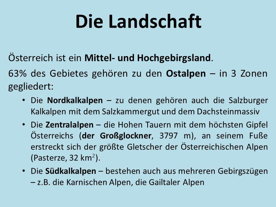Die Landschaft Österreich ist ein Mittel- und Hochgebirgsland.