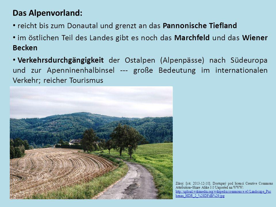 Das Alpenvorland: reicht bis zum Donautal und grenzt an das Pannonische Tiefland.