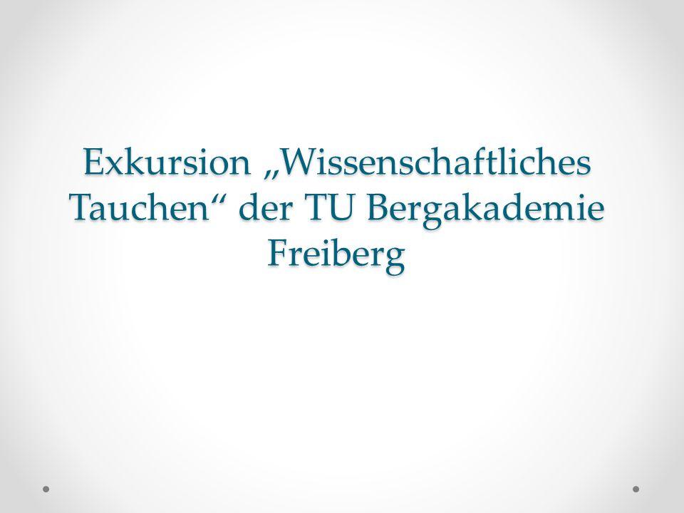 """Exkursion """"Wissenschaftliches Tauchen der TU Bergakademie Freiberg"""