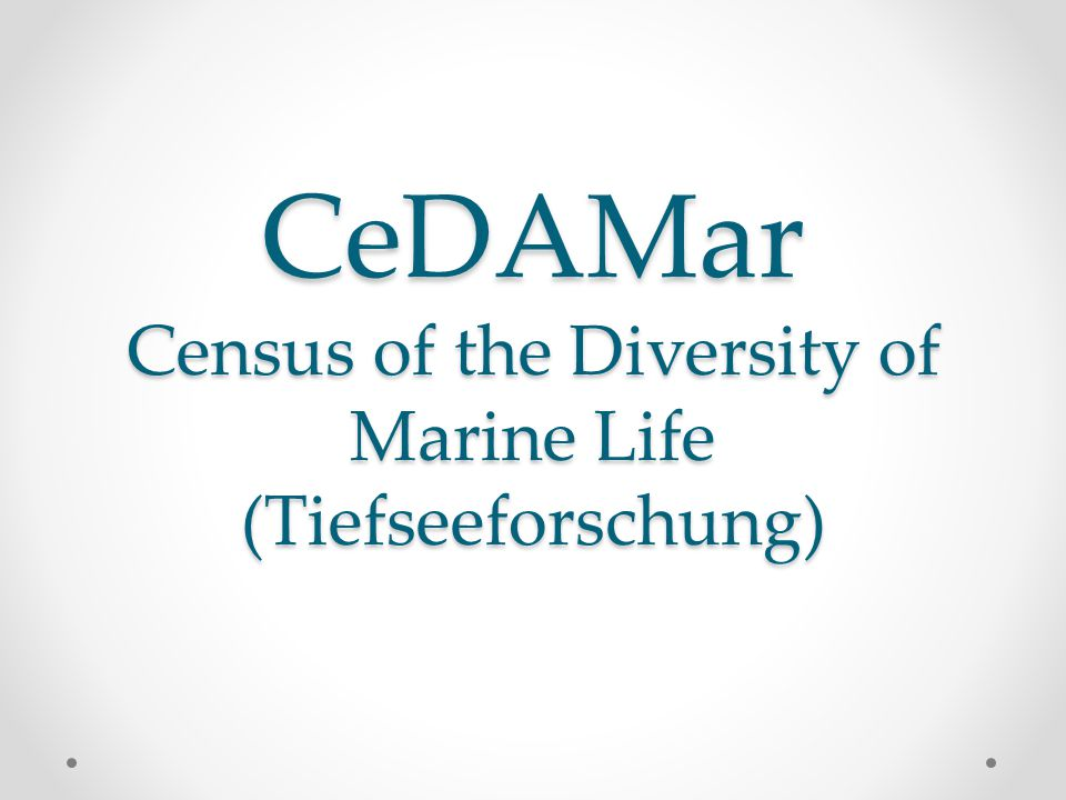 CeDAMar Census of the Diversity of Marine Life (Tiefseeforschung)