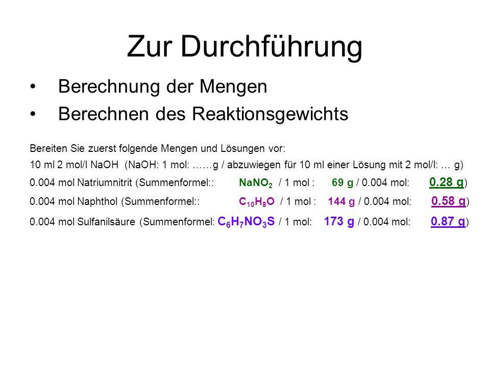Zur Durchführung Berechnung der Mengen Berechnen des Reaktionsgewichts