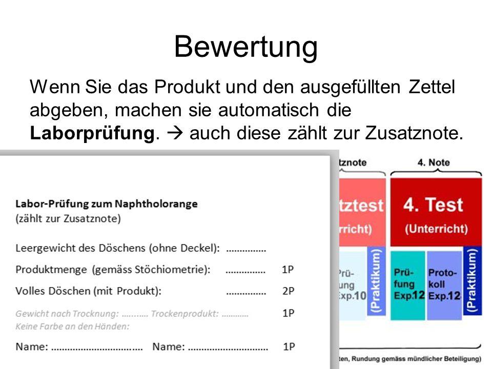 Bewertung Wenn Sie das Produkt und den ausgefüllten Zettel abgeben, machen sie automatisch die Laborprüfung.